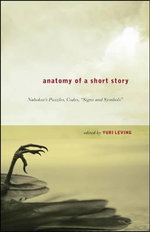 Anatomy of a Short Story : Nabokov's Puzzles, Codes, Signs and Symbols - John Banville