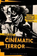 Cinematic Terror : A Global History of Terrorism on Film - Tony Shaw