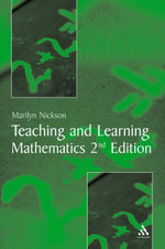 Teaching and Learning Mathematics : A Teacher's Guide to Recent Research and Its Application - Marilyn Nickson