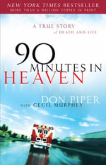 90 Minutes in Heaven : A True Story of Death & Life - Don Piper