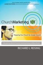Church Marketing 101 : Preparing Your Church for Greater Growth - Richard Reising