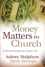 Money Matters in Church : A Practical Guide for Leaders - Aubrey Malphurs
