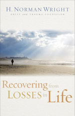 Recovering from Losses in Life - H. Norman Wright