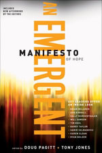 Emergent Manifesto of Hope, A : Emergent Village resources for communities of faith)