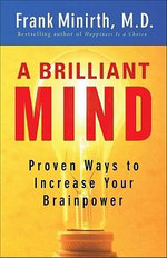 A Brilliant Mind : Proven Ways to Increase Your Brainpower - Frank B. Minirth
