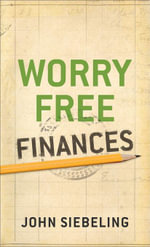 Worry Free Finances - John Siebeling