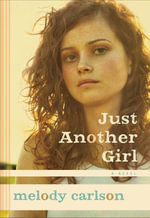 Just Another Girl : A Novel - Melody Carlson