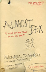 Almost Sex : 9 Signs You Are About to Go Too Far (or already have) - Michael DiMarco