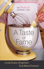 A Taste of Fame : A Novel - Linda Evans Shepherd