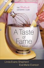 Taste of Fame, A : A Novel - Linda Evans Shepherd