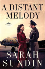 A Distant Melody : A Novel - Sarah Sundin