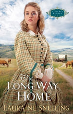 Long Way Home, The - Lauraine Snelling