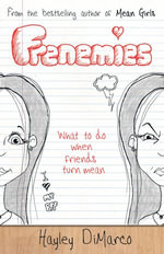 Frenemies : What to Do When Friends Turn Mean - Hayley DiMarco
