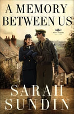 A Memory Between Us : A Novel - Sarah Sundin