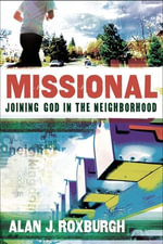 Missional : Joining God in the Neighborhood - Alan J. Roxburgh