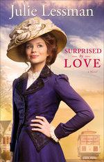 Surprised by Love : A Novel - Julie Lessman