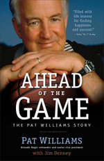 Ahead of the Game : The Pat Williams Story - Pat Williams