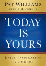 Today Is Yours : Daily Inspiration for Success - Pat Williams
