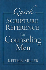 Quick Scripture Reference for Counseling Men - Keith R. Miller