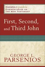 First, Second, and Third John - George L. Parsenios