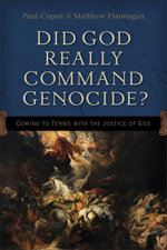 Did God Really Command Genocide? : Coming to Terms with the Justice of God - Paul Copan