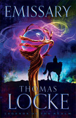 Emissary : A Legends of the Realm Story - Thomas Locke