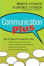 Communication Plus : How to Speak So People Will Listen - Marita Littauer