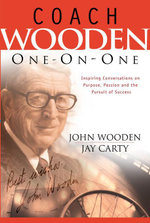 Coach Wooden One-On-One : Inspiring Conversations on Purpose, Passion and the Pursuit of Success - John Wooden