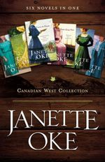 Canadian West Collection : Six Novels in One - Janette Oke