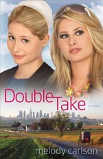 Double Take : A Novel - Melody Carlson