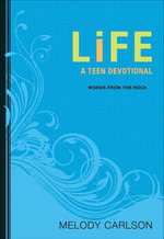 Life : A Teen Devotional - Melody Carlson