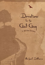 Devotions for the God Guy : A 365-Day Journey - Michael DiMarco
