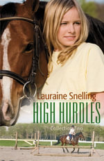 High Hurdles Collection Two : 6-10 - Lauraine Snelling