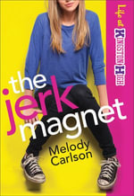Jerk Magnet, The - Melody Carlson