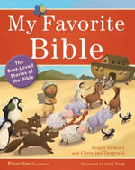 My Favorite Bible : The Best-Loved Stories of the Bible - Christine Tangvald