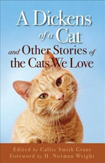 A Dickens of a Cat : and Other Stories of the Cats We Love