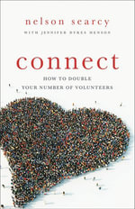 Connect : How to Double Your Number of Volunteers - Nelson Searcy