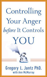 Controlling Your Anger before It Controls You : A Guide for Women - Gregory L. Ph.D. Jantz