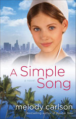 A Simple Song : A Novel - Melody Carlson