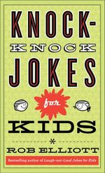 Knock-Knock Jokes for Kids - Rob Elliott