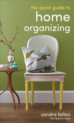Quick Guide to Home Organizing, The - Sandra Felton