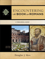 Encountering the Book of Romans : A Theological Survey - Douglas J. Moo