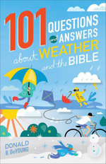101 Questions and Answers about Weather and the Bible - Donald B. DeYoung