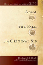Adam, the Fall, and Original Sin : Theological, Biblical, and Scientific Perspectives