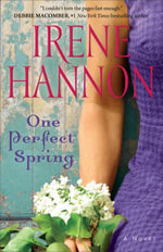 One Perfect Spring : A Novel - Irene Hannon