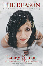 The Reason : How I Discovered a Life Worth Living - Lacey Sturm