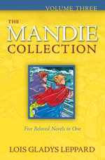 The Mandie Collection : Volume Three - Lois Gladys Leppard