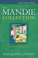 The Mandie Collection : Volume Four - Lois Gladys Leppard