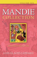 Mandie Collection, The : Volume Six - Lois Gladys Leppard