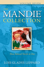 The Mandie Collection : Volume Seven - Lois Gladys Leppard